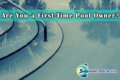 Are You a First-Time Pool Owner?