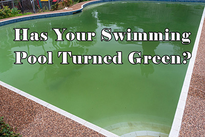 Has Your Pool Turned Green? Here